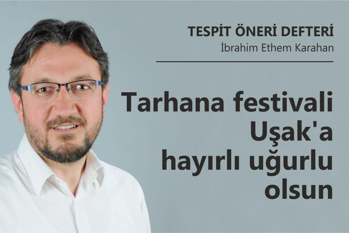Tarhana festivali Uşak'a hayırlı uğurlu olsun